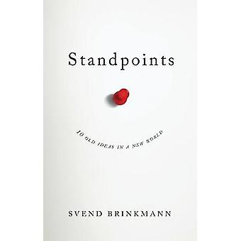 Standpoints - 10 Old Ideas In a New World by Svend Brinkmann - 9781509