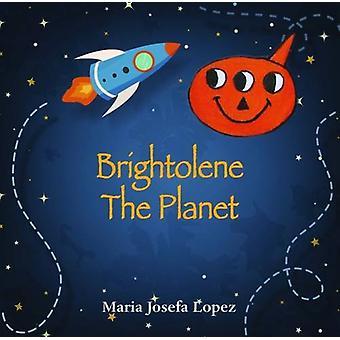 Brightolene planeten av Maria Josefa Lopez - 9781786238092 bok