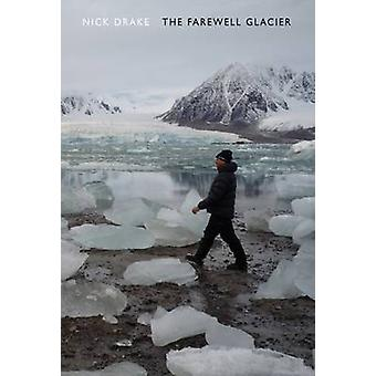 The Farewell Glacier by Nick Drake - 9781852249335 Book