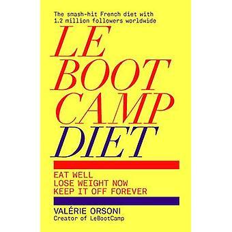 LeBootCamp kost - äta väl; Gå ner i vikt nu; Behålla den för alltid av Va
