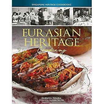Singapore Heritage kokböcker - eurasiska Heritage matlagning av Quentin Pe