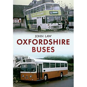 Oxfordshire Buses by John Law - 9781445646725 Book
