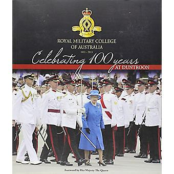 Celebrating 100 Years at Duntroon - Royal Military College of Australi