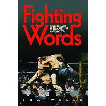 Fighting Words - Polemik und Sozialänderung im literarischen Naturalismus durch