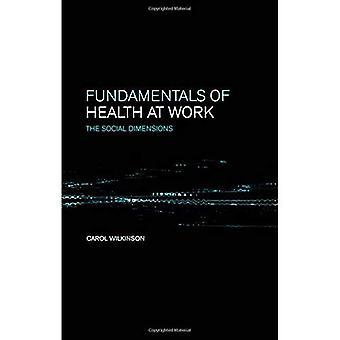 Fundamentos da saúde no trabalho: as dimensões sociais