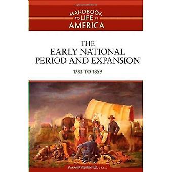 Den tidiga nationella perioden och Expansion: 1783 till 1859:2 (Handbok till liv i Amerika)