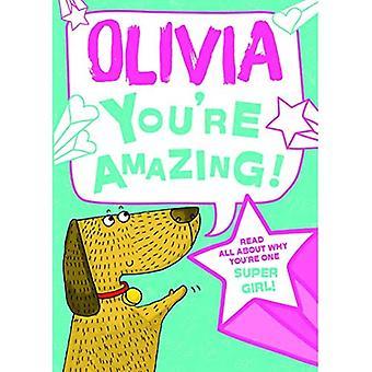 Olivia - vous êtes incroyable!: Lisez tout sur pourquoi tu es une fille Super!