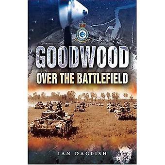 Goodwood: över slagfältet [illustrerad]