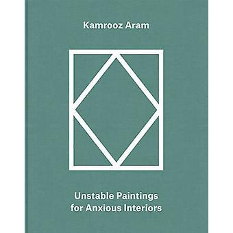 Kamrooz Aram - Unstable Paintings for Anxious Interiors by Eva Diaz -