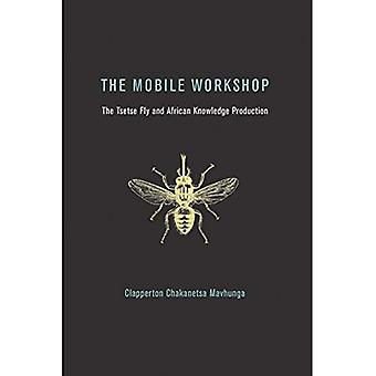 The Mobile Workshop: The Tsetse Fly and African Knowledge Production (The MIT Press)