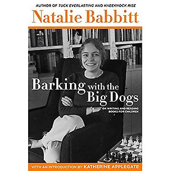 Barking with the Big Dogs:� On Writing and Reading Books for Children