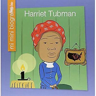 Harriet Tubman Sp (Mi Mini Biograf un (mon Itty-Bitty Bio): ma bibliothèque au début)