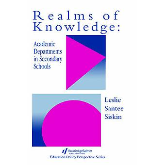 Realms of Knowledge Academic Departments in Secondary Schools by Siskin & Leslie Santee