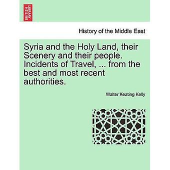 سوريا والأراضي المقدسة بمشهد وشعوبها. حوادث السفر... من أفضل وأحدث السلطات. بكيلي & كيتنغ والتر