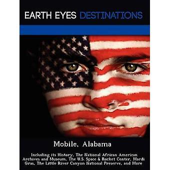 Alabama móvel, incluindo sua história The National Archives Africano-americanos e Museu The US espaço foguete centro Mardi Gras o pequeno rio Canyon nacional Preserve e mais por Black & Johnathan