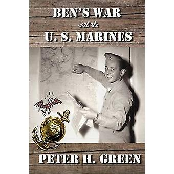 Bens War with the U. S. Marines by Green & Peter