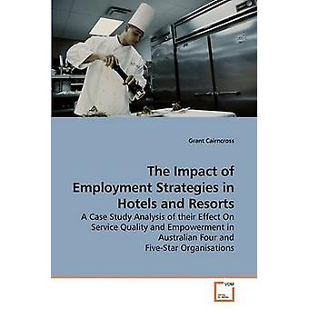 The Impact of Employment Strategies in Hotels and Resorts by Cairncross & Grant