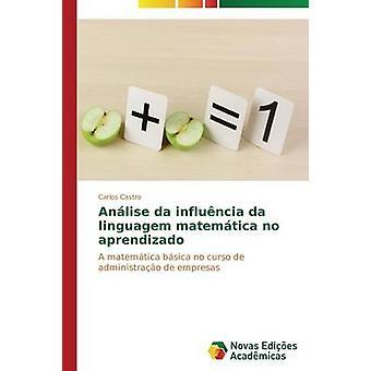 Anlise da Influncia da Linguagem Matemtica keine Aprendizado von Carlos Castro
