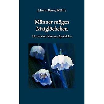 Mnner Mgen Maiglckchen av Whlke & Johanna Renate