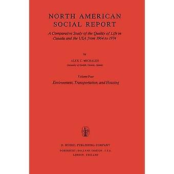 Miljø transport og boliger en sammenlignende studie av livskvaliteten i Canada og USA fra 1964 til 1974. Vol. 4 miljø Tra av Michalos & Alex C.