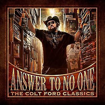 Colt Ford - Answer to No One: The Colt Ford Classics [CD] USA import