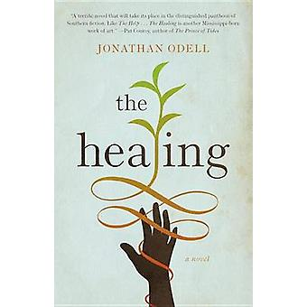 The Healing by Jonathan Odell - 9780307744562 Book