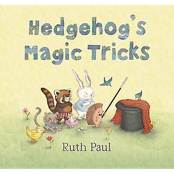 Hedgehog's Magic Tricks by Ruth Paul - Ruth Paul - 9780763663858 Book