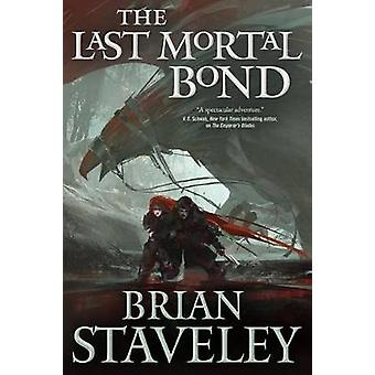 The Last Mortal Bond by Brian Staveley - 9780765336453 Book