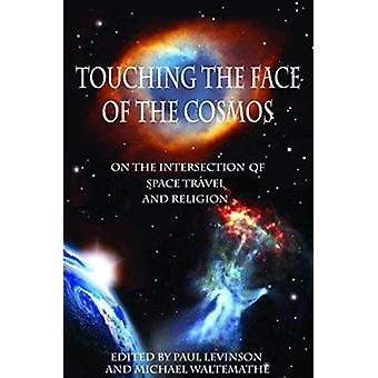 Touching the Face of the Cosmos - On the Intersection of Space Travel