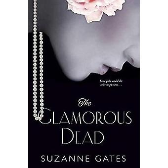 Glamorous Dead by Suzanne Gates - 9781496708120 Book