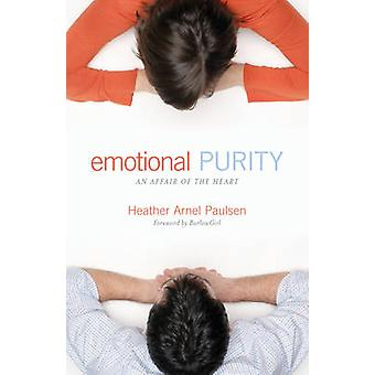 Emotional Purity - An Affair of the Heart by Heather Arnel Paulsen - 9