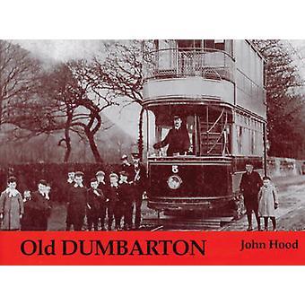 Old Dumbarton by John Hood - 9781840330588 Book