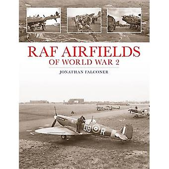 RAF Airfields of World War 2 by Jonathan Falconer - 9781857803495 Book