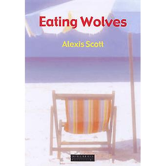 Eating Wolves by Alexis Scott - 9781899235841 Book
