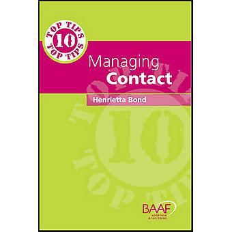 Ten Top Tips in Managing Contact by Henrietta Bond - 9781905664207 Bo