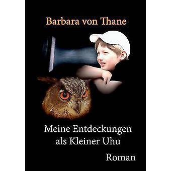 Meine Entdeckungen ALS Kleiner Uhu by Barbara Von Thane - 97837347783