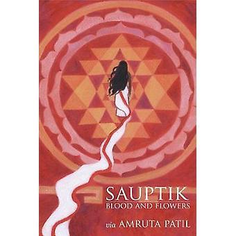 Sauptik - Blood and Flowers by Amruta Patil - 9789352640645 Book