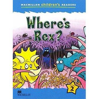 Macmillan Children es Leser - wo ist Rex? -Ebene 2 von Paul Shipton-
