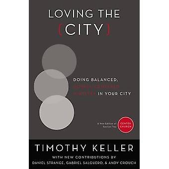 Elsker byen - gjøre balansert - Gospel-sentrert departementet i din Ci