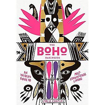 Le Manifeste Boho: Guide d'un initié à la vie post-conventionnelle