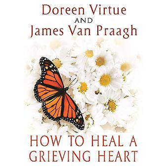 How to Heal a Grieving Heart 9781401943370