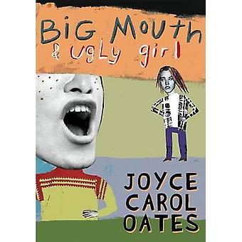 Big Mouth & Ugly Girl by Joyce Carol Oates - 9780756918880 Book