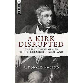 Een Kirk verstoord - Charles Cowan MP en de Free Church of Scotland door