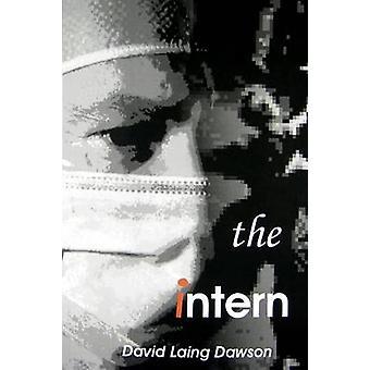 The Intern by Dawson & David Laing