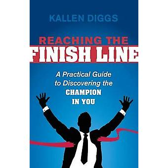 Reaching the Finish Line by Kallen Diggs