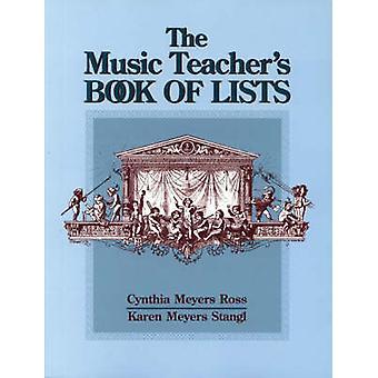 The Music Teacher's Book of Lists by Cynthia Meyers Ross - Karen Meye