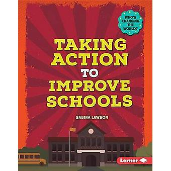 Taking Action to Improve Schools by Stephanie Watson - Sabina Lawson