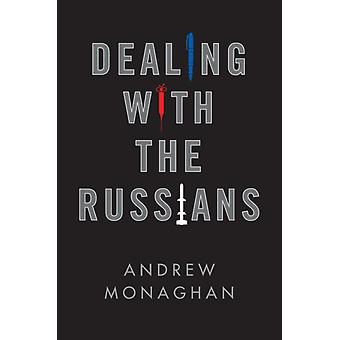 Dealing with the Russians by Andrew Monaghan