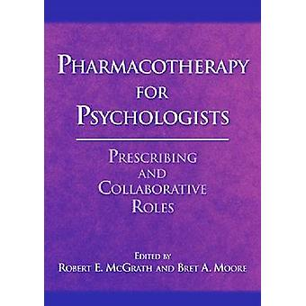 Pharmacotherapy for Psychologists - Prescribing and Collaborative Role