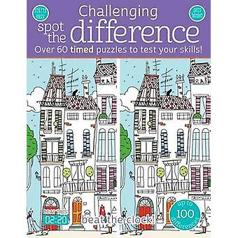 Challenging Spot the Difference - Over 60 Timed Puzzles to Test Your S